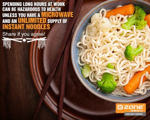 To get a microwave delivered at your doorstep, click here ->  bit.ly/1nFuLUy  P.S.: We don't stock instant noodles. - by E ZONE-BENGALURU-CT-SOUL SAPCE SPIRIT, Bangalore