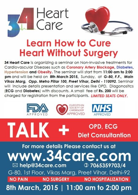 Upcoming Heart Health Seminar being organized by 34 Heart Care on 8th March 2015. Limited Seats.  34 HEART CARE IS ORGANIZING ANOTHER HEART HEALTH SEMINAR ON 8TH OF MARCH 2015; 11:00 AM TO 2:00 PM, AT ITS CENTER. THE DETAILS ARE AS FOLLOWS. - by 34 Heart Care - Best Non Invasive Treatment Clinic for Heart Diseases, Delhi