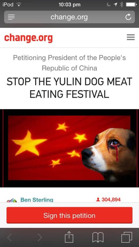 Please go to this site ☞https://www.change.org/p/president-of-the-people-s-republic-of-china-stop-the-yulin-dog-meat-eating-festival and sign the petition to stop this disgusting festive!!