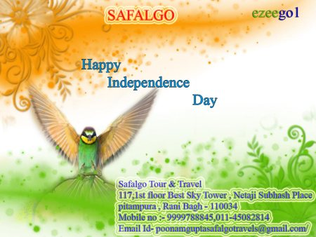 Happy Independence Day  - by Safal Go Tours and Travel, Delhi