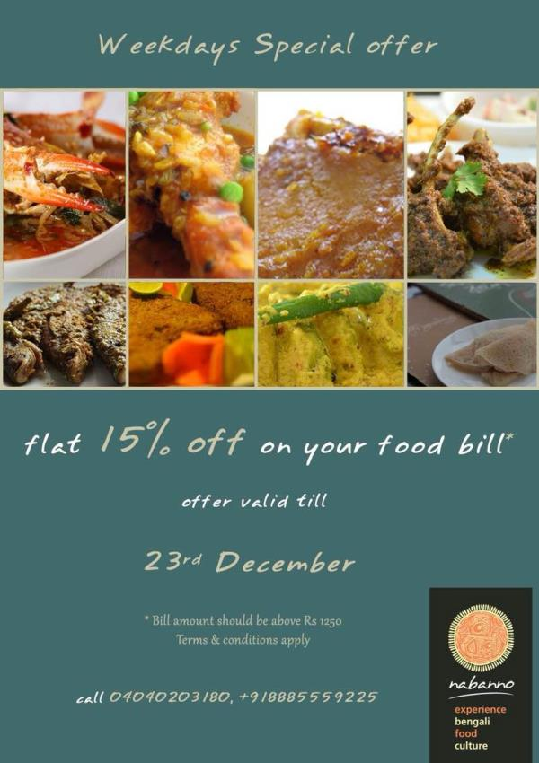 December special offer. Enjoy flat 15% of on your food bill on weekdays at Nabanno this winter. Hurry offer valid till 23 red December. For details call 04049203180  - by Nabanno, Hyderabad
