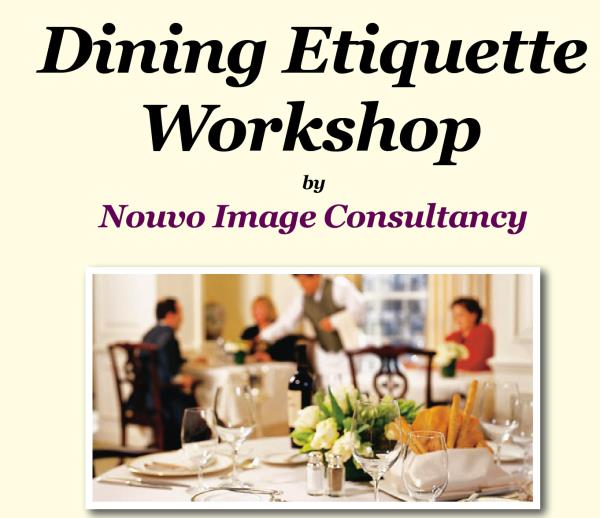 Dining Etiquette workshop In Bangalore On 21st February 2016  Learn dining etiquette that will take you anywhere... from a formal dinner to a cocktail party, to a business lunch or to a dinner with friends. You will learn the most sophisti - by Liji Thomas, bangalore