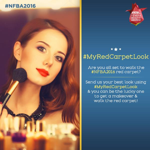 ‪#‎ContestAlert‬ ‪#‎NFBA2016‬ - Are you ready to send us your best look? Send us your best look using ‪#‎MyRedCarpetLook‬ & you can be the lucky one to get a makeover & walk the red carpet! Nykaa ‪#‎Femina‬