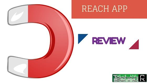 Reach App – A new way to share things with your friends - by Censarone, Delhi