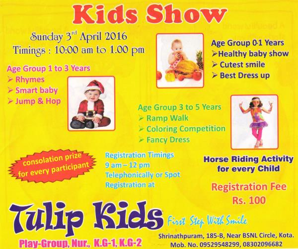 "School is going to conduct ""A Kids Show"" for toddlers on 3rd April.'2016. So please come and join us in this marvelous event with your growing stars... - by Tulip Kids, Kota"