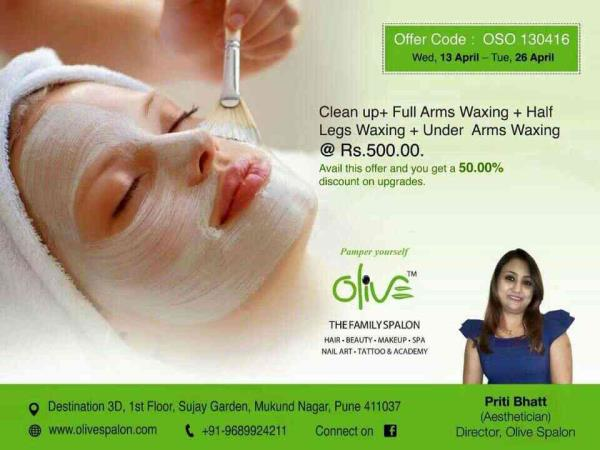 Special offer for special you!  Contact today Olive - The Family Spalon, Mukund Nagar, PUNE. Call us at+919689924211 or 020-24265211  Clean Up+Full Arms Waxing+Half Legs Waxing+Under Arms Waxing @ Rs. 500.00  Note: Offer up to Tuesday 26 Ap - by Olive Spalon, Pune