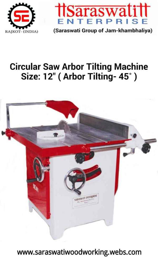 "12""- Circular Saw Arbor Tilting Machine (45°Tilting) - by Saraswati Enterprise, Rajkot"