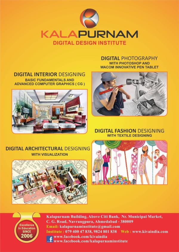 #KALAPURNAM INSTITUTE is the high-end #Digital Interior Design & Architectural designing brand of #Ahmadabad. Through its wide network of centers, #KALAPURNAM INSTITUTE has prepared thousands of students for careers in Digital Interior Design, Digital Photography, Digital Architectural Design, Fashion Design and Graphics Design. The Institute provides quality education through career-oriented courses, leading to top-notch #job placements since 2006.