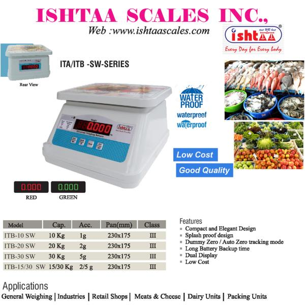 Best Waterproof Weighing Scale.. http://goo.gl/K6zB9r Ishtaa – SW / AW Series Waterproof Scales Most Economic Weighing Scale High Accuracy & 100% Performance Oriented... With long Lasting Battery Backup With Dual Display  Used in all Trade Places as Vegetable Market Weighing Scale Retail Weighing Scale Dairy weighing Scale Meats Weighing Scale Especially Fish Weighing Scale Packing Units weighing scale Fruits Weighing Scale Easily Portable Weighing Scale Piece Counting & Parts Counting Scale Highly Customer Friendly & Compact in Design. To Buy Now,  Call: 09843016028 Mail: online@ishtaascales.com