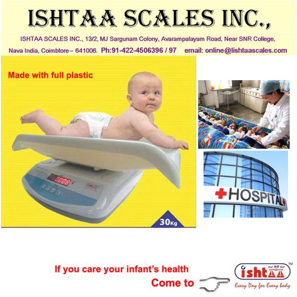 Know your infant's health chart..! Come to ISHTAA SCALES We provide quality devices made 4 u. Digital Baby Weighing Scales at Best Quality High Accuracy Electronic Weighing Scales Made with full Plastic to safeguard the Babies health  Used in all Hospital weighing  Infant Weighing  Newborn weighing Pediatric weighing Chart Weighing  Baby Weighing Scale online Buy now @ Ishtaa scales Coimbatore. Check in http://goo.gl/K6zB9r ,  Call : 098430 16028 https://t.co/iFfdI1SIIS Email . online@ishtaascales.com Web: www.ishtaascales.com