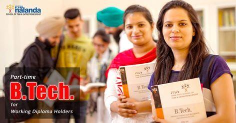Part-time B.Tech  Become a World-class Engineer while you work full time. We provide B.Tech in part-time mode for the working diploma holders.  - by PTU Nalanda School of TQM & Entrepreneurship, Mohali