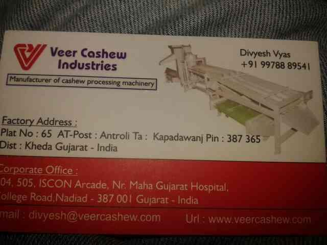 we are manufacture of cashew prossesing machinery plant - by Veer Ahd, Ahmedabad