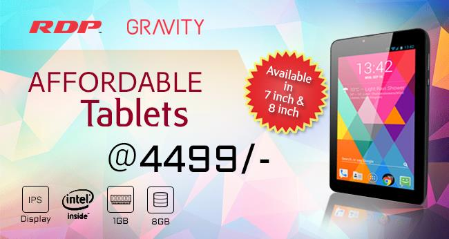 RDP Gravity series Tabs looks Thin & Stylish Designed to Meet World Class Quality Parameters & Comes with IPS Display with various Screen Sizes. Gravity Tabs are Equipped with Intel Processor 1GB RAM, 8GB Storage, besides that the RDP Gravity Tab runs on advanced Li-Ion battery that offers long lasting performance. The battery performs well even when you use the Internet on the tab in both Wi-Fi and 3G modes. The tablet has multiple connectivity features including 3G, Wi-Fi, Micro USB 2.0 and GPS with G Sensor. With the connectivity options available on this tablet, it becomes easy to download videos, games and movies and enjoy them on the large screen.
