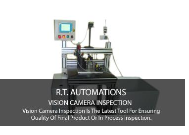 Vision Camera Inspection Is The Latest Tool For Ensuring Quality Of Final Product Or In Process Inspection. This Is A Very Relaiable And Fast Tool To Monitor / Inspect. A Master Figure /picture Is Taught To The Micro Processor And All The New Images Are Compared With It...for more information visit our site....http://www.rt-automations.com/