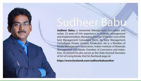 Sudheerbabu a renowned Management Consultant And Writer.25 Years Of Rich Experience In Strategic Management And Implimentation - by Sudheerbabudevalor, Ernakulam