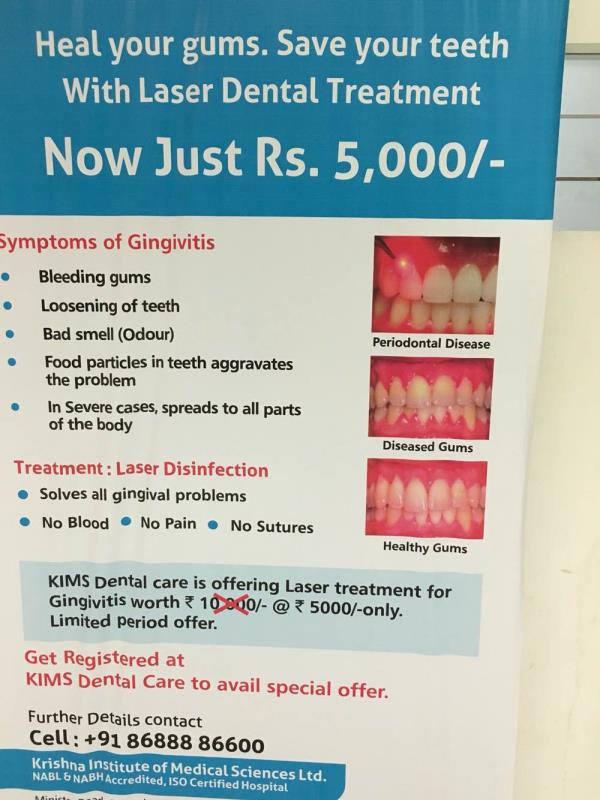 KIMS Dental Care Hyderabad offers u LASER treatment at a very lost which is effective in treating gum infecfions with no pain, no sutures and no bleeding.