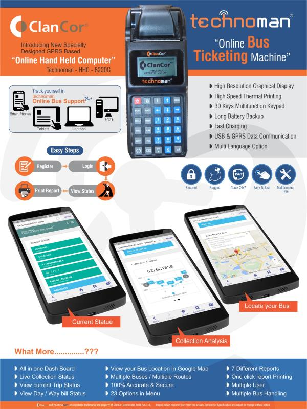 Online Bus Ticketing    High Resolution Graphical Display for online bus ticketing  High Speed Thermal Printing for online bus ticketing  30 Keys Multifunction Keypad for online bus ticketing  Long Battery Backup for online bus ticketing  Fast Charging  for online bus ticketing  USB & GPRS Data Communication for online bus ticketing  Multi Language Option for online bus ticketing