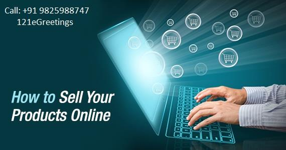 HOW TO SELL ONLINE YOUR PRODUCTS.  For More information.... Call: +91 9825988747 121eGreetings - by 121eGreetings - Social Media & Google Promotion, Ahmedabad