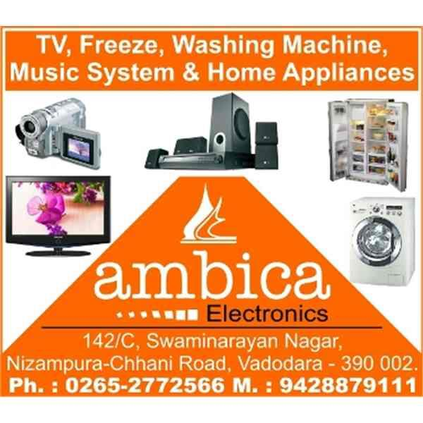 We have variety of Refrigerators, Air Conditioner, Televisions, Washing Machine to fit your and budget.  we are located at Nizampura, Vadodara