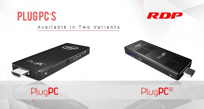 "RDP Compute Sticks & Various Models   (Compute Sticks Models | Stick PCs In India | Intel Mini PC)   RDP India's Leading Technology Brand introduced Compute Stick - ""Tiny Sized PC"" available in different variants. RDP Plug PC fascinate anyone with its aggressive looks and it can fit in your palm.  The Compute Stick comes with various models and it is powered by  Intel® Atom™ x5-Z8300 Processor 1.84 GHz with Windows 10 and Android 4.4 Operating System, 2GB of RAM and 32GB storage, Also having models with USB 2.0 & USB 3.0 ports, microSD card slot, Built in  Wi-Fi & Bluetooth & HDMI Connector to Plug into Monitor or TV.   RDP has two Types of PlugPC's   PlugPC :   PlugPC comes with Intel Atom Quad Core Processor upto 1.83 Ghz, Z3735F), 2GB RAM & 32GB Storage Space.  OS Options : Windows 10, Android 4.4, Dual boot, & FreeDOS  PlugPC 2 :  PlugPC 2 comes with Intel Atom Quad Core Processor upto 1.84 Ghz, x5-Z8300), 2GB RAM & 32GB Storage Space.    This second generation Stick PC is 31% more powerful than its predecessor & comes with USB 3.0 port for better transferring speed.."