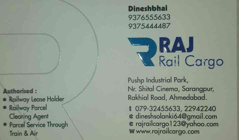 RAJ RAIL CARGO - We provide Rail Cargo Services across India at optimum time and also at the most best price.  If you are looking for Best quality Rail Cargo Services in Ahmedabad - Come to us!!! We provide you the best service with Commitment.   Call our Owner Mr. Dinesh Solanki at his direct Number - 9376555633  OR  Email dineshsolanki64@gmail.com