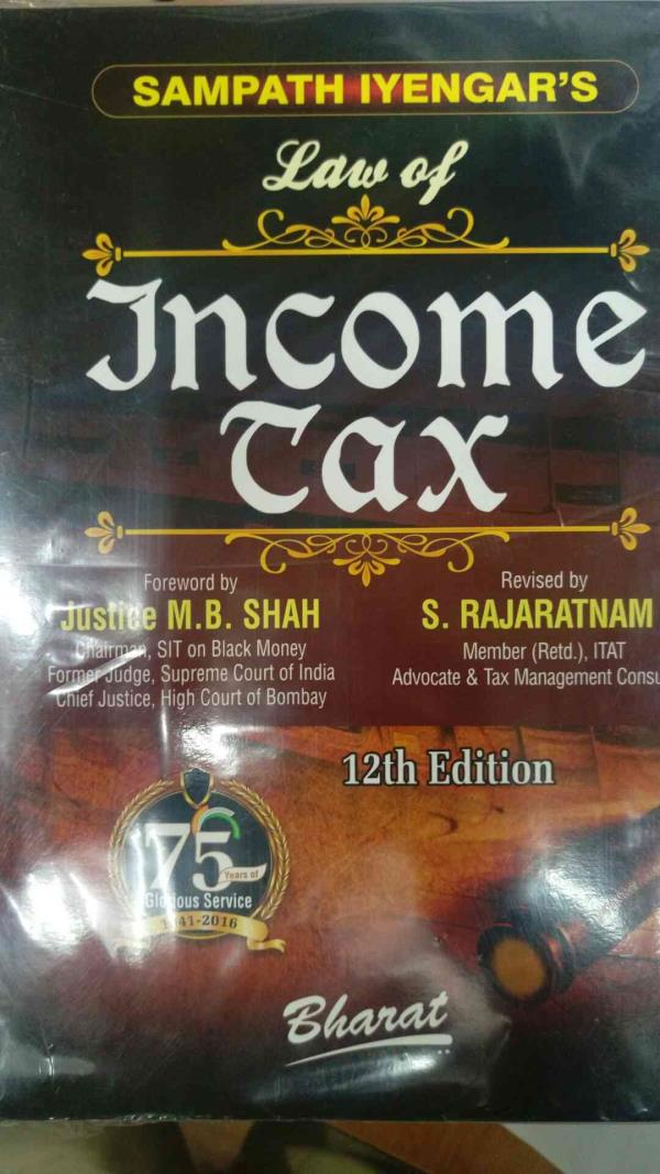Sampath Iyengar's LAW OF INCOME TAX 12 th edition revised by S RAJARATNAM vols.1& 2 released @ Rs , 2495 per vol.available at BHARAT LAW HOUSE a leading Lawbookseller at JAIPUR, RAJASTHAN, INDIA - by Bharat Law House, Jaipur