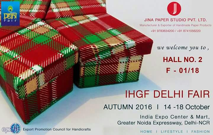 IHGF DELHI FAIR, AUTUMN 2016... We are exhibiting our new autumn-winter collection in IHGF Delhi Fair, Autumn 2016 commencing from 14th to 18th october, 2016... Please visit our stall & privilege us with your presence...