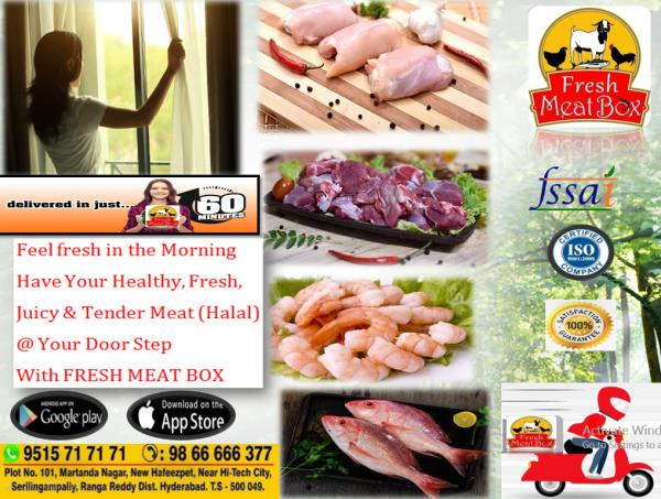 Feel fresh in the Morning Have Your Healthy,  Juicy & Tender Farm Fresh Meat (Halal) @ Your  Door Step with FRESH MEAT BOX  100% Quality Assured On time Delivery Guaranteed 60 Min Express Delivery