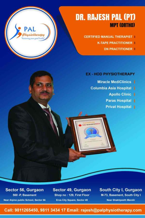 in Gurgaon  (Delhi NCR)Dr Rajesh Pal Dr Pal has above 15 years of clinical & academic experience in the field of Physiotherapy, In these 15 years he has successfully Treated Over 50000 Patients with variety of problems which includes almost all branches of medicine like- Musculoskeletal, Neurology, Neurosurgery, Pediatrics, Gynecology, Sports etc.His treated Patients include HON FORMER PRIME MINISTER OF INDIA & eminent personal in and around Delhi and Gurgaon. For more information :www.palphysiotherapy.com www.bestphysiotherapist.com