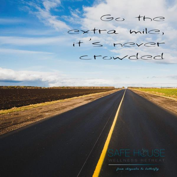 Go the extra mile... It's never crowded......   Safe house wellness retreat - Rehabilitation centre - by Safe House Wellness Retreat Rehabilitation Centre, New Delhi