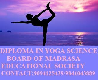 DIPLOMA IN YOGA SCIENCE IN CHENNAI BOARD OF MADRASA EDUCATIONAL SOCIETY CONTACT: 9094125439/9841043889 VISIT: WWW.BMESOCIETY.ORG - by Rajarajan Academy 9094125439, Chennai