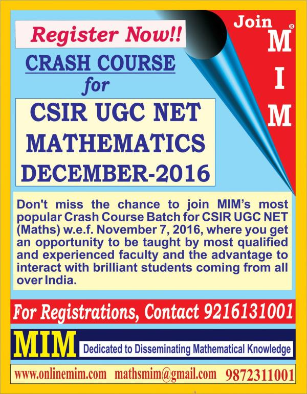 JOIN MIM's popular Crash Course  for December 2016. Contact 9216131001 or 9779670063 or 9872311001 for more details  FEW SEATS LEFT..!!  Visit Us at www.onlinemim.com - by MIM CSIR UGC NET Mathematics 9876311001, Chandigarh