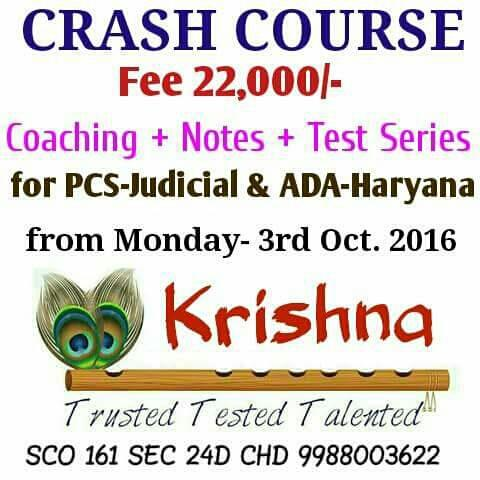Crash Course for PCS-Judicial Exam and ADA haryana to start from 24th October 2016 6 hrs. classes everyday Notes and Daily Tests Best Results Revision and doubt clearing sessions at Krishna SCO 161 Corner Showroom Sector 24 D Chandigarh  9988003622