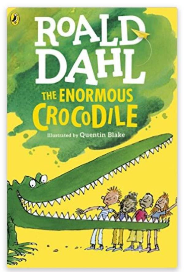 The Enormous Crocodile  by Roald Dahl (Author), Quentin Blake (Illustrator)  The Enormous Crocodile is planning what to have for his lunch. This foul fiend - the greediest croc in the whole river - wants to eat something juicy and delicious - by Sparrow : Bringing Stories To Your World, Delhi