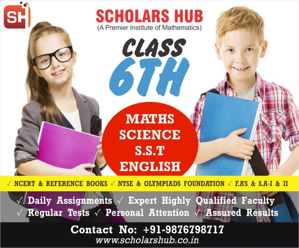 Class 6th Maths, Science, S.S.T and English in Chandigarh Scholars Hub 9876798717 Best Maths, Science, S.S.T and English Tuition in Chandigarh 6th Class Maths, Science, S.S.T and English Tuition in Chandigarh Scholars Hub- 98767987171