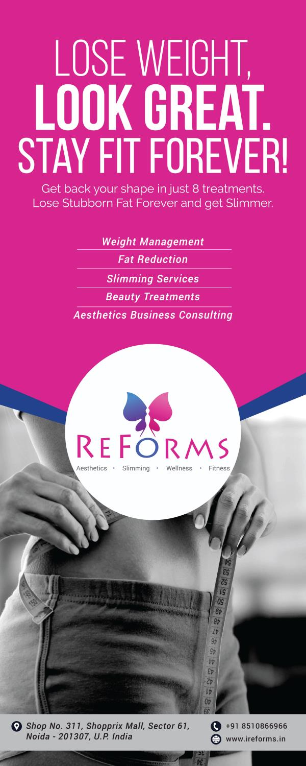 Lose Weight Look Great ! Come to ReForms Weight Center in Shopprix Mall , Sector 61 Noida..    Fat Loss , Weight Loss , Advance Facials , Figure Corrections , Double Chin , Tummy Tuck. Etc    - by Reforms Aesthetics & Weight Loss, Noida