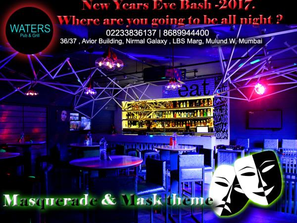 New Years Eve Bash into the wee hours of the night , no other way to bring it ! Live DJ, Dancing, Music flowing and Regular prices on liquor. Masquerade and Mask Theme. Call for details before its all sold out.   Call : 02233836137  Address : http://bit.do/WATERS