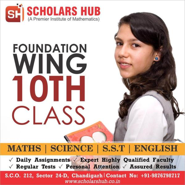 Scholars Hub is one of the best coaching institute of foundation classes in Chandigarh.  Class 8th, 9th, 10th Maths Tuition in Chandigarh  Class 9th Maths and Science Coaching in Chandigarh  Class 10th Science Tuition In Chandigarh  Class 10th Maths Coaching in Chandigarh