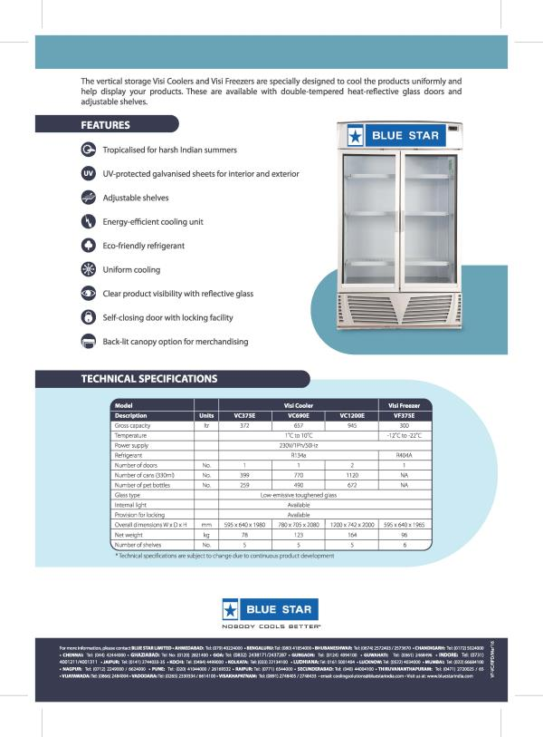 Blue Star Visi cooler and Visi freezers, more visibility more profit. available with Double-Tempered heat reflective glass doors and adjustable shelves. Energy-efficient cooling unit uniform cooling self closing door with locking facility  Call us for more details. PH:8008823458 freezeairhyd@gmail.com