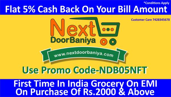 First Time In India    Grocery On EMI Now Available In East Delhi   On Purchased Of Rs.2000+ Onward   &   Flat 5% Cash Back On Your Bill Amount   Use Code -NDB05 NFT    Your Online Grocery Partner  www.nextdoorbaniya.com
