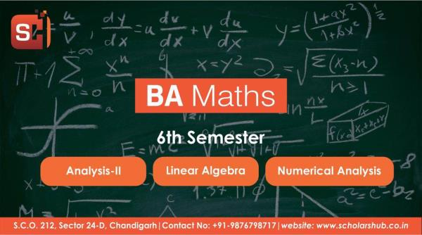 Scholars Hub is the best coaching institute of mathematics in Chandigarh. We provide maths coaching to BA and Bsc(Non-Medical).  BA Maths Coaching in Chandigarh  Bsc Maths Coaching in Chandigarh  Linear Algebra Tuition in Chandigarh  Numerical Analysis Coaching in Chandigarh  Best Maths Coaching in Chandigarh