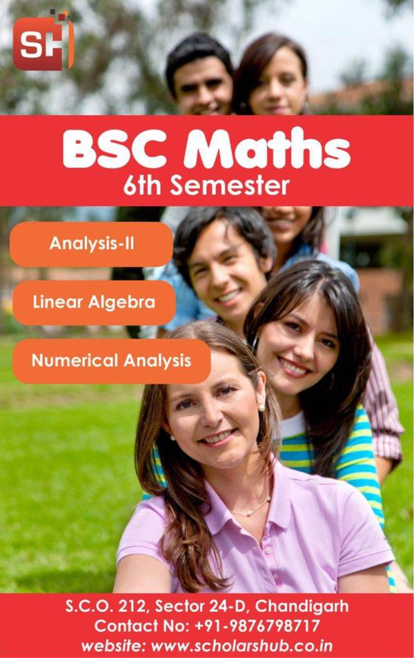 Scholars Hub is a premier institute of mathematics in Chandigarh. It is the best place to study maths in Chandigarh. Analysis Coaching in Chandigarh  BA Bsc Maths 6th Semester Tuition in Chandigarh  BA Maths Coaching in Chandigarh  Bsc Maths Tuition in Chandigarh  Linear Algebra Tuition in Chandigarh  Numerical Analysis Coaching in Chandigarh
