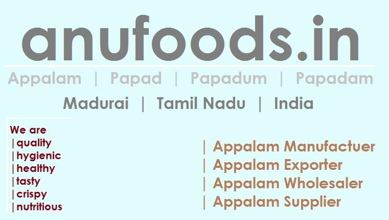 Manufacturer And Exporter Of Appalam (Pappadam) In Madurai For 8 Decades For More Details - www.anufoods.in  Appalam Exporter In Madurai. Export Appalam To Malaysia, Export Appalam To Singapore, Export Appalam To London, Export Appalam To F - by Anufoods - Appalam Manufacturer And Exporter In Madurai, Madurai
