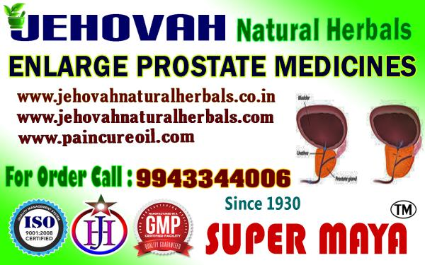 Prostatic Enlarge cure- 9943344006- Super Maya- Jehovah Natural Herbals- Chennai   For  More Info  : 91-9943344006 , 91-8760006006 Enlarged Prostate - Super Maya -   +91-9943344006, Jehovah Natural Herbals, Cure By 100% Herbal Medicines,  - by Jehovah Natural Herbals  GMP, ISO Certified Herbal Product Manufacturing Company, Trichy