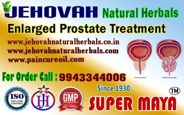 Prostatic Enlarge Cure By Natural Herbals  - 9943344006- Super Maya- Jehovah Natural Herbals- Chennai   For  More Info  : 91-9943344006 , 91-8760006006 Enlarged Prostate - Super Maya -   +91-9943344006, Jehovah Natural Herbals, Cure By 10 - by Jehovah Natural Herbals  GMP, ISO Certified Herbal Product Manufacturing Company, Trichy