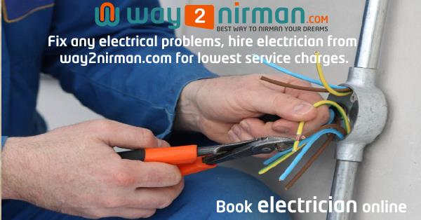 Fix any electrical problems, hire electrician from way2nirman.com for lowest service charges. - by Way2nirman Call 040-43434646, Hyderabad