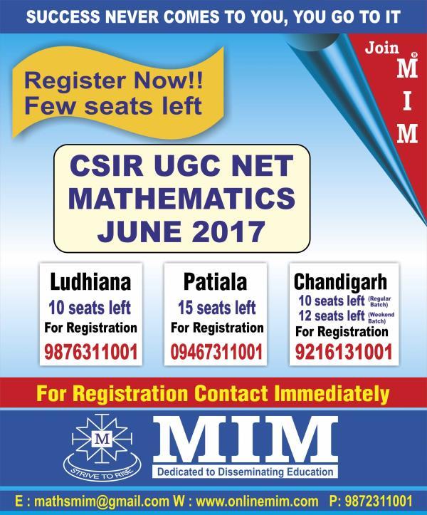 FEW SEATS LEFT for CSIR UGC NET MATHEMATICS June 2017 Batch. Call immediately and book your seat.  9216131001 or 9872311001 or 9779670063  Visit: www.onlinemim.com  - by MIM CSIR UGC NET Mathematics 9876311001, Chandigarh
