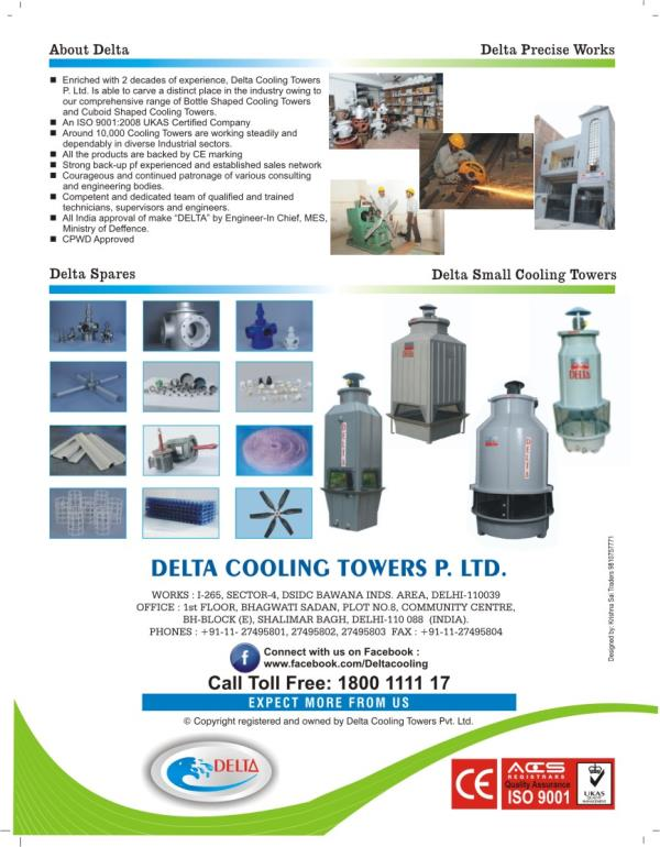Cooling Tower  Leveraging on our 24 years of experience and in-depth market knowledge, we are able to offer our customers with Cooling Tower . Designed to perfection, these units are made using quality components and material that are procu - by Delta Cooling Towers P. Ltd.  9811156637, New Delhi