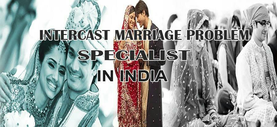 Inter Caste Marriage Problem Solution.
