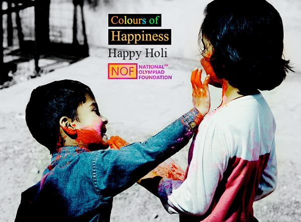 Let the colors of Holi spread the message of peace and happiness. National Olympiad Foundation Wishing you a very Happy and colorful Holi!